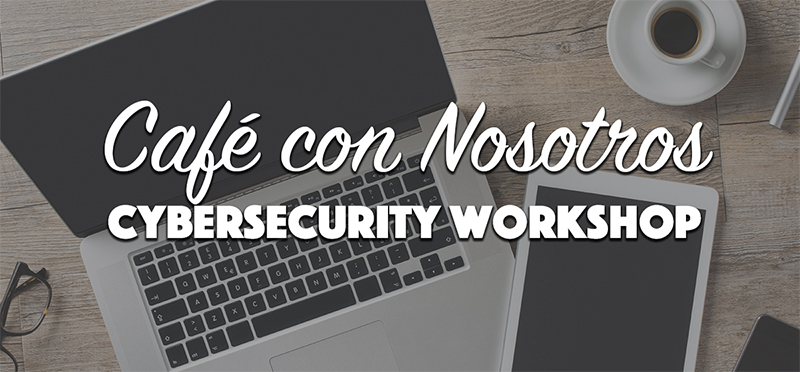 Cafe Con Nosotros Cybersecurity Workshop @ Ashmore Inn & Suites | Amarillo | Texas | United States