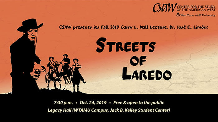 Center for the Study of the American West Fall Lecture: Streets of Laredo @ WTAMU Legacy Hall